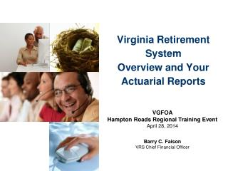 Virginia Retirement System Overview and Your Actuarial Reports