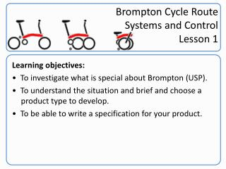 Brompton Cycle Route Systems and Control Lesson 1