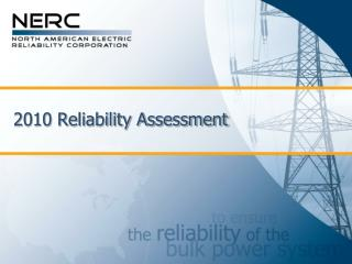 2010 Reliability Assessment