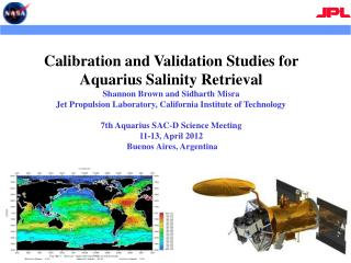Calibration and Validation Studies for Aquarius Salinity Retrieval