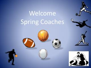 Welcome  Spring  Coaches