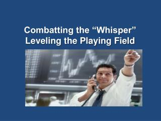 "Combatting the ""Whisper"" Leveling the Playing Field"