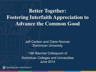 Better  Together:  Fostering Interfaith Appreciation to Advance the Common Good