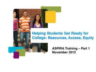 Helping Students Get Ready for College:  Resources, Access, Equity