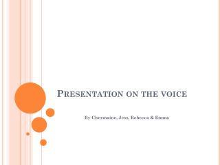 Presentation on the voice