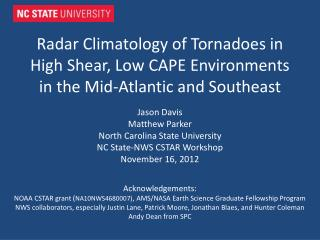 Jason Davis  Matthew Parker North Carolina State University NC State-NWS CSTAR Workshop