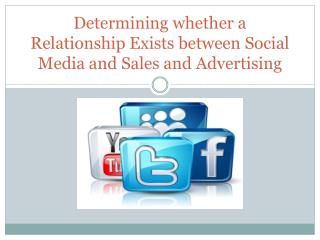 Determining whether a Relationship Exists between Social Media and Sales and Advertising