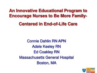 An Innovative Educational Program to Encourage Nurses to Be More Family-Centered in End-of-Life Care