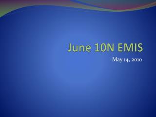 June 10N EMIS