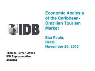 Economic Analysis of the Caribbean-Brazilian Tourism Market São Paulo,  Brazil,  November 26, 2013