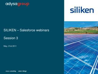 SILIKEN –  Salesforce webinars Session  3