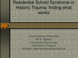 Residential School Syndrome or Historic Trauma: finding what works