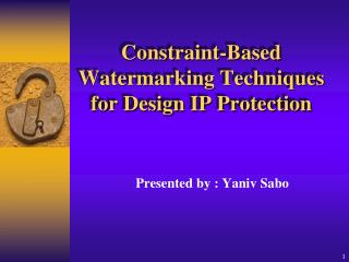 Constraint-Based Watermarking Techniques for Design IP Protection