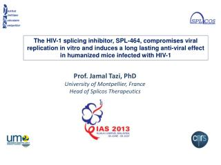 Prof. Jamal Tazi,  PhD University  of Montpellier, France Head of  Splicos Therapeutics