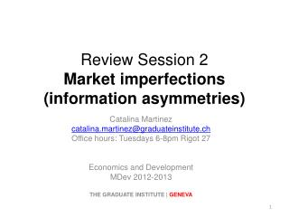 Review Session  2 Market imperfections (information asymmetries)