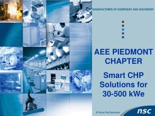 AEE PIEDMONT CHAPTER Smart CHP Solutions for 30-500 kWe