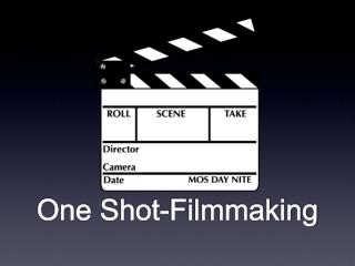 One Shot-Filmmaking