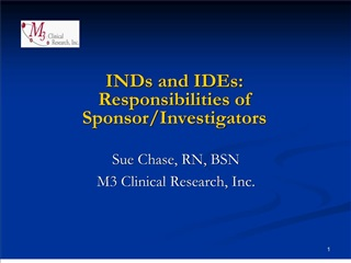 INDs and IDEs: Responsibilities of  Sponsor