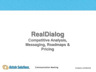 RealDialog Competitive Analysis, Messaging, Roadmaps & Pricing