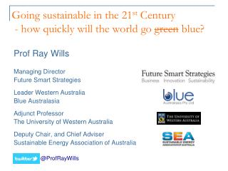 Going sustainable in the 21 st  Century  - how quickly will the world go  green  blue?