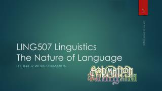 LING507  Linguistics The  Nature of Language
