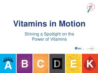 Vitamins in Motion Shining a Spotlight on the  Power of Vitamins