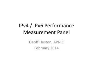 IPv4 / IPv6 Performance  Measurement Panel