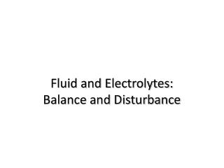 Fluid and Electrolytes: Balance and Disturbance