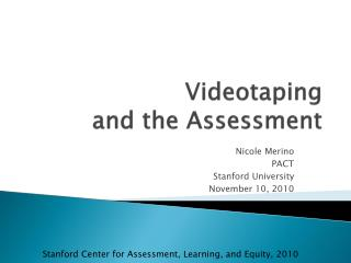 Videotaping and the Assessment