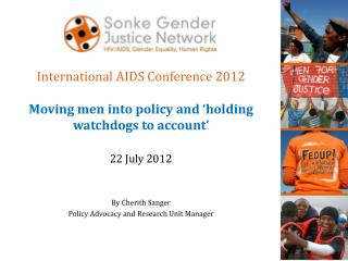 International AIDS Conference 2012 Moving men into policy and 'holding watchdogs to account'