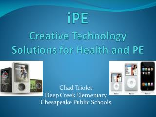 iPE Creative Technology Solutions for Health and PE
