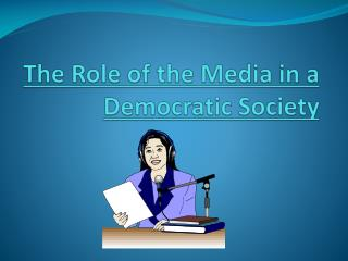 The Role of the Media in a Democratic Society