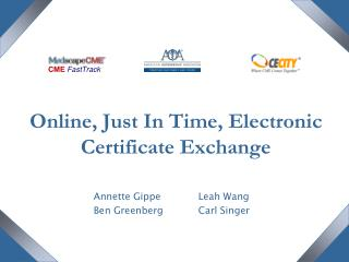 Online, Just In Time, Electronic Certificate Exchange