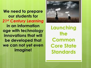 Launching the Common Core State Standards