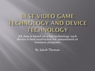 Best Video Game Technology and Device Technology