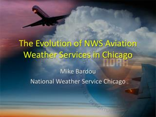 The Evolution of NWS Aviation Weather Services in Chicago
