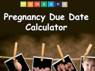 Pregnancy Due Date Calculator - When Is My Baby Arriving