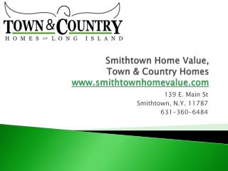 Smithtown Home Value, Town & Country Homes