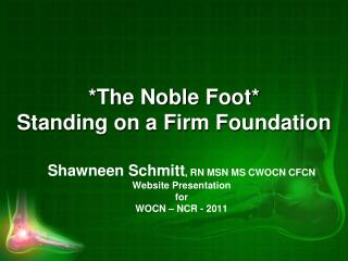*The Noble Foot*  Standing on a Firm Foundation