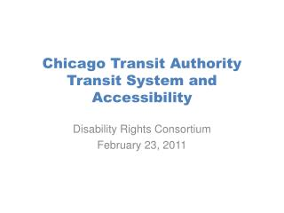 Chicago Transit  Authority Transit System and  Accessibility