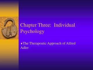 Chapter Three:  Individual Psychology