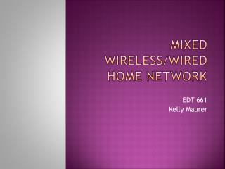 Mixed wireless/wired Home Network