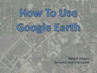 How To Use Google Earth
