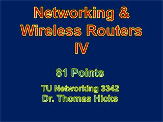 Networking & Wireless Routers IV
