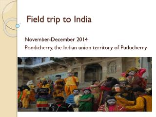 Field trip to India