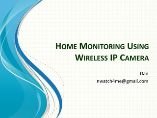 Home  Monitoring Using Wireless  IP Camera