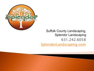 Suffolk County Landscaping Company, Splendor Landscaping
