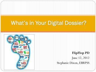 What's in Your Digital Dossier?