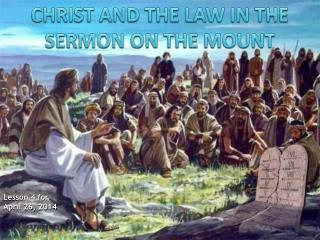 CHRIST AND THE LAW IN THE SERMON ON THE MOUNT