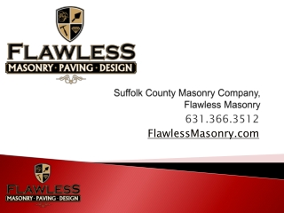 Suffolk County Masonry Company, Flawless Masonry